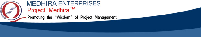 "Medhira Enterprises | Project Medhira TM | Promoting the ""Wisdom"" of Project Management"